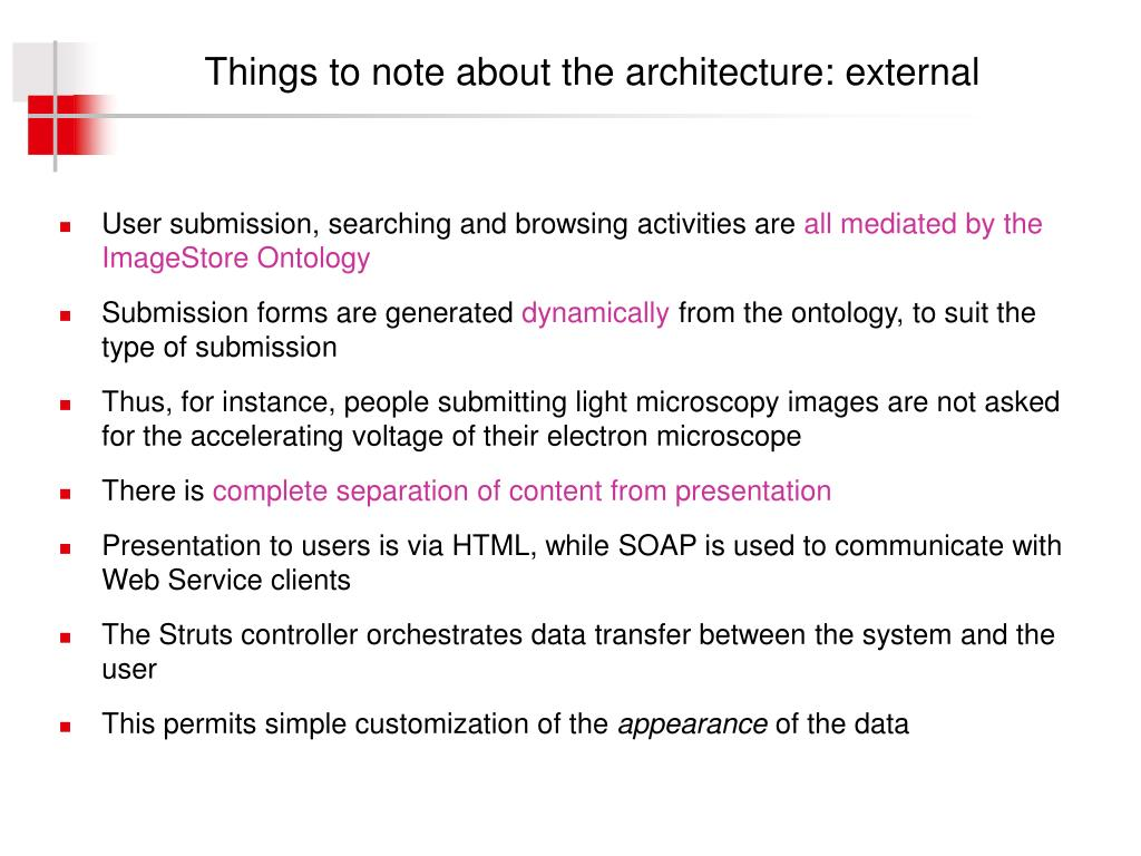Things to note about the architecture: external