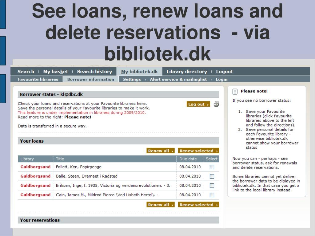 See loans, renew loans and delete reservations  - via bibliotek.dk