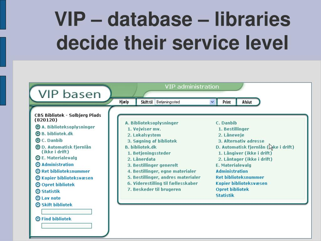 VIP – database – libraries decide their service level