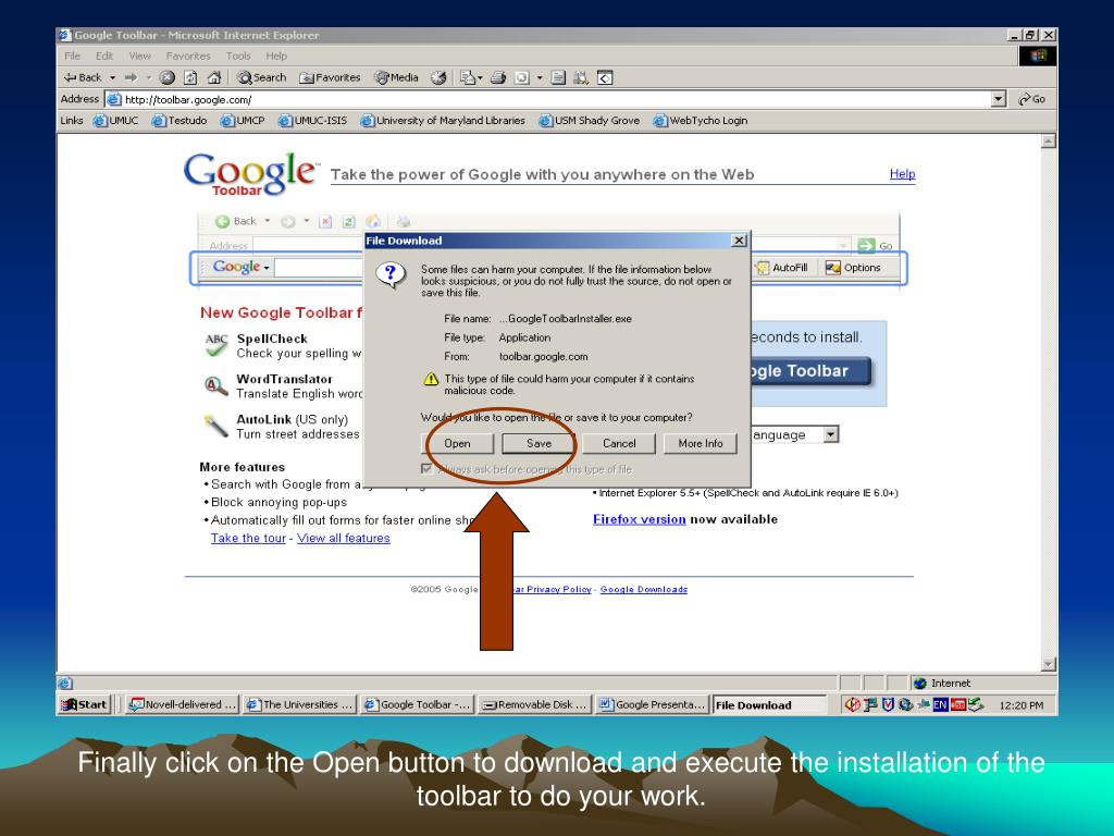 Finally click on the Open button to download and execute the installation of the toolbar to do your work.