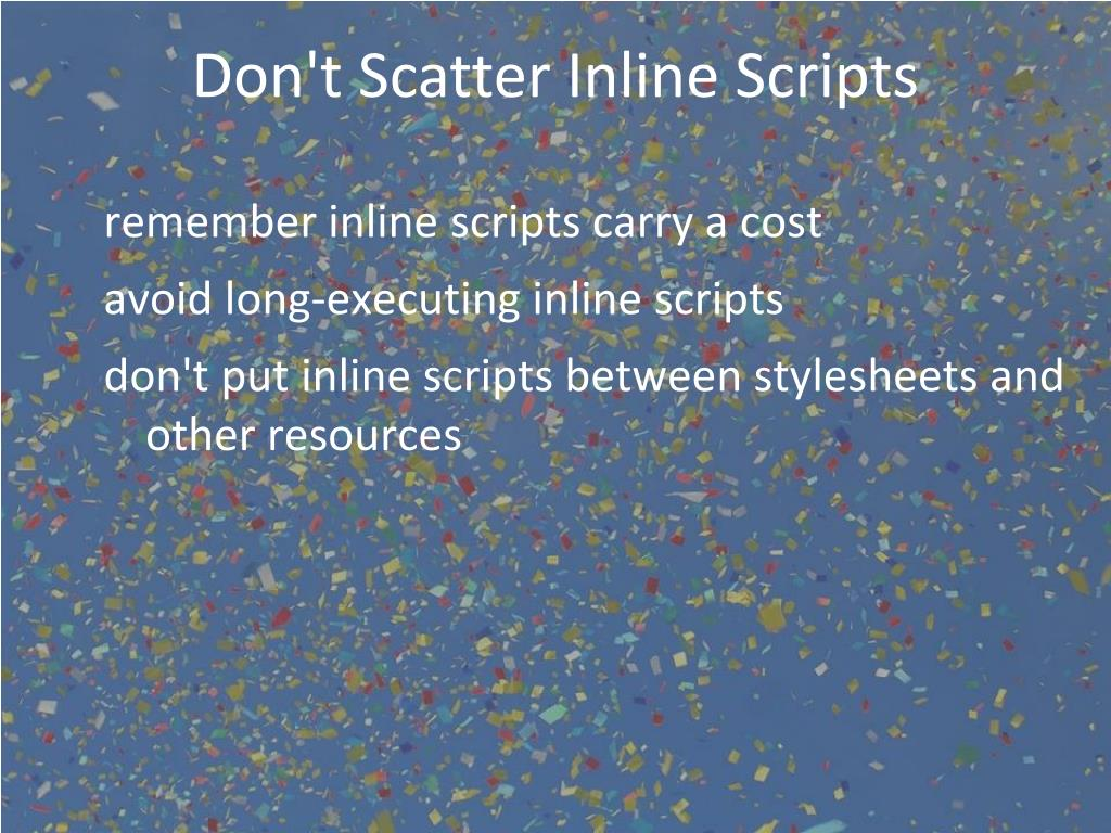 Don't Scatter Inline Scripts