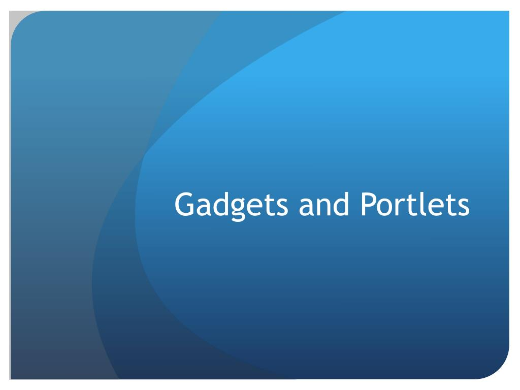 Gadgets and Portlets
