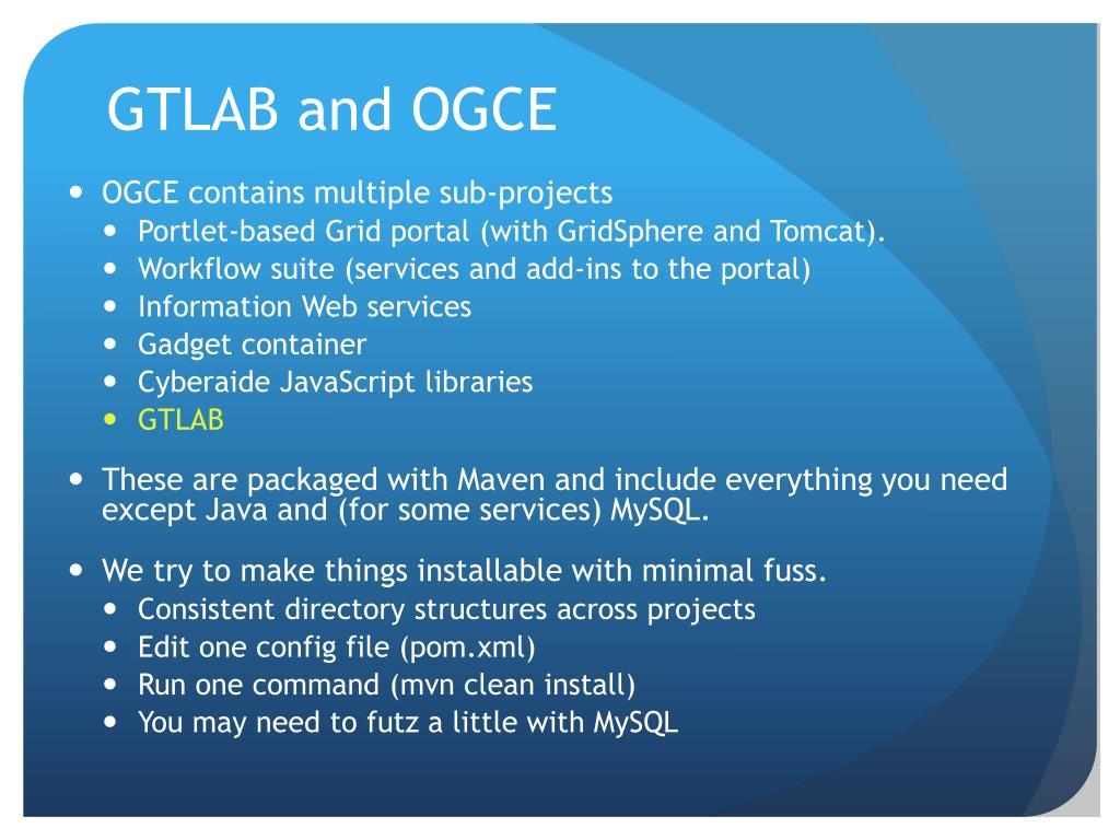 GTLAB and OGCE