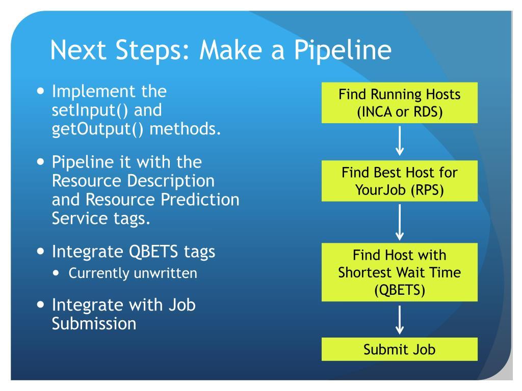 Next Steps: Make a Pipeline