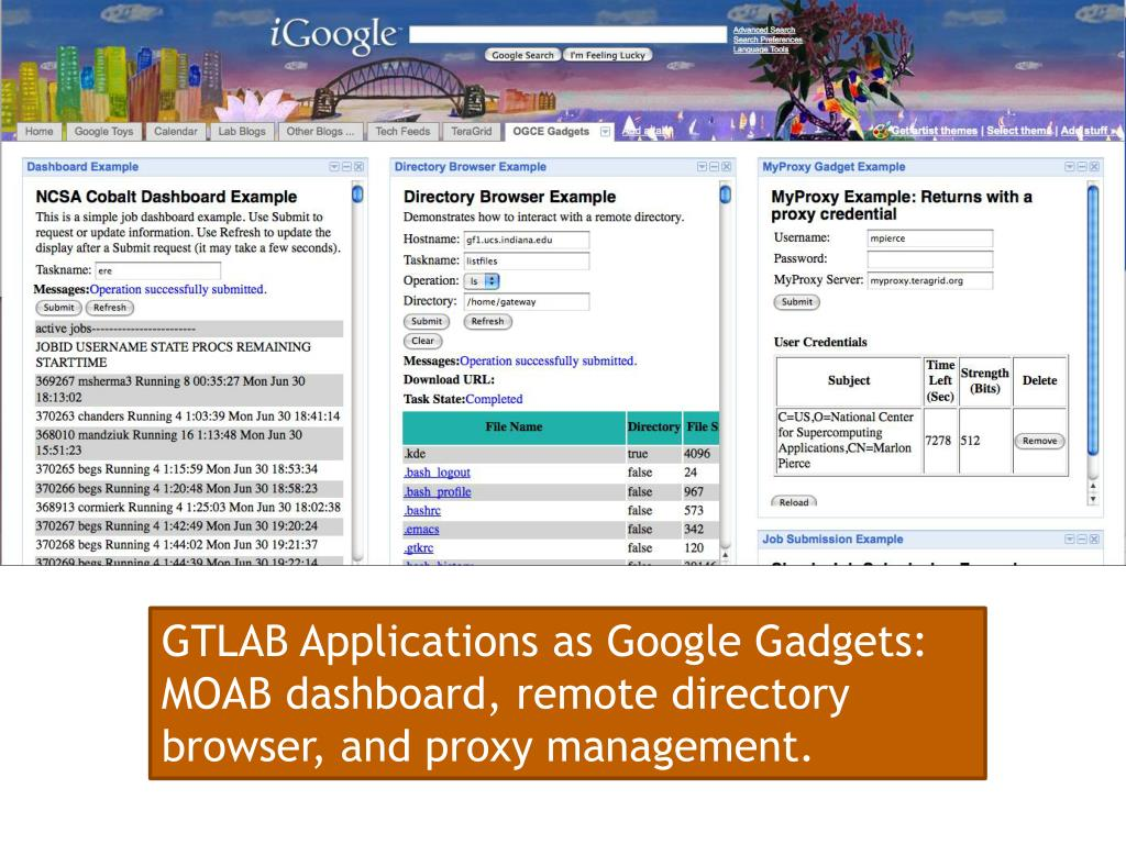 GTLAB Applications as Google Gadgets: MOAB dashboard, remote directory browser, and proxy management.