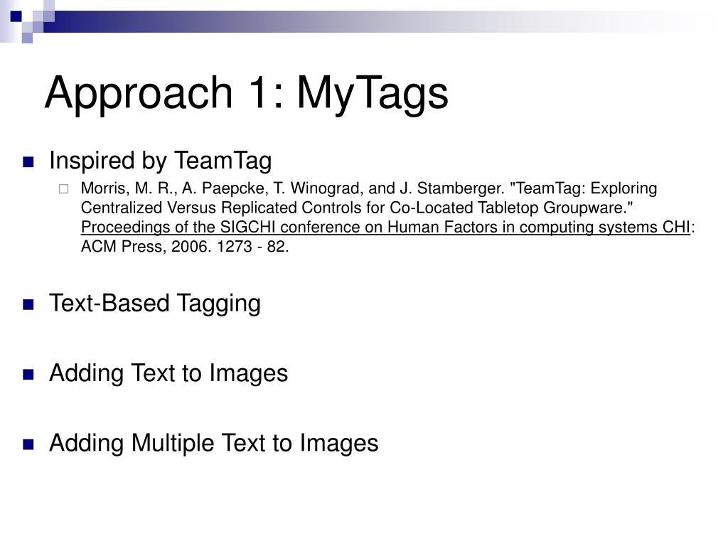 Approach 1: MyTags
