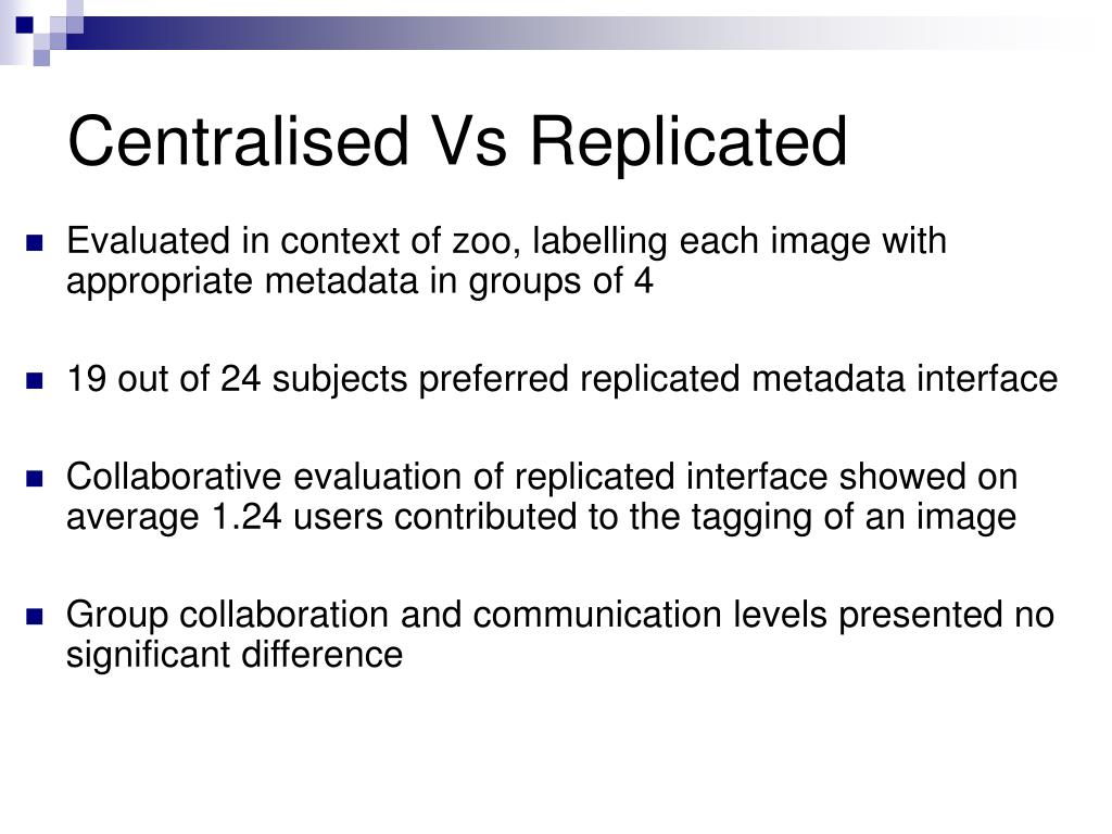 Centralised Vs Replicated