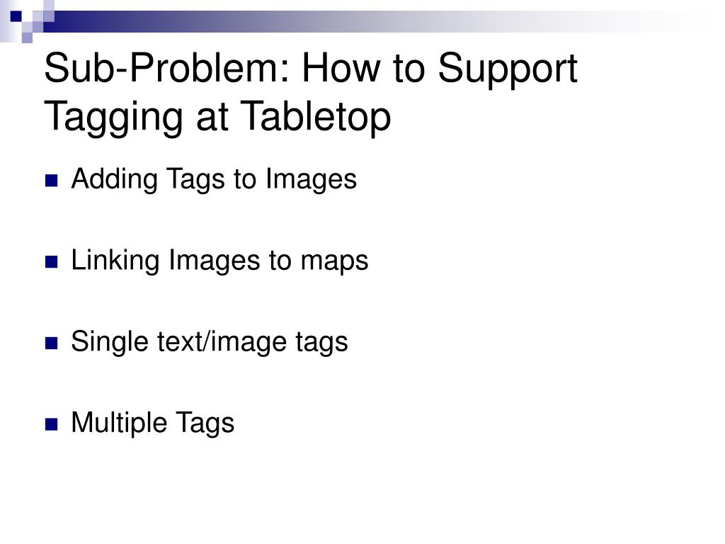 Sub-Problem: How to Support Tagging at Tabletop