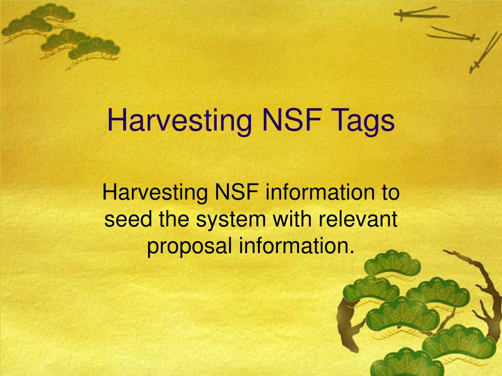 Harvesting NSF Tags