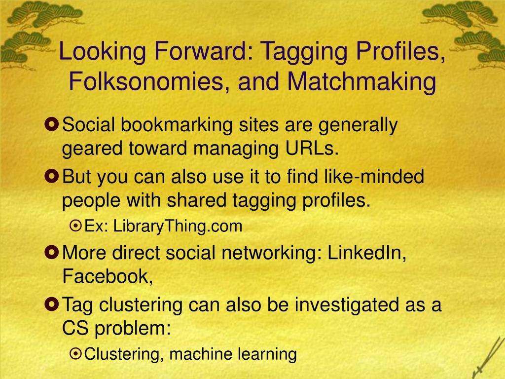 Looking Forward: Tagging Profiles, Folksonomies, and Matchmaking