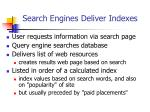 search engines deliver indexes