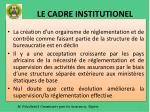 le cadre institutionel