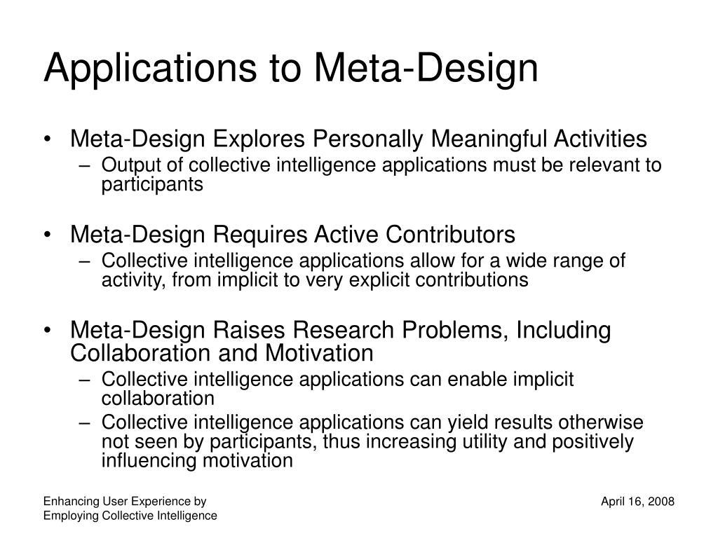 Applications to Meta-Design