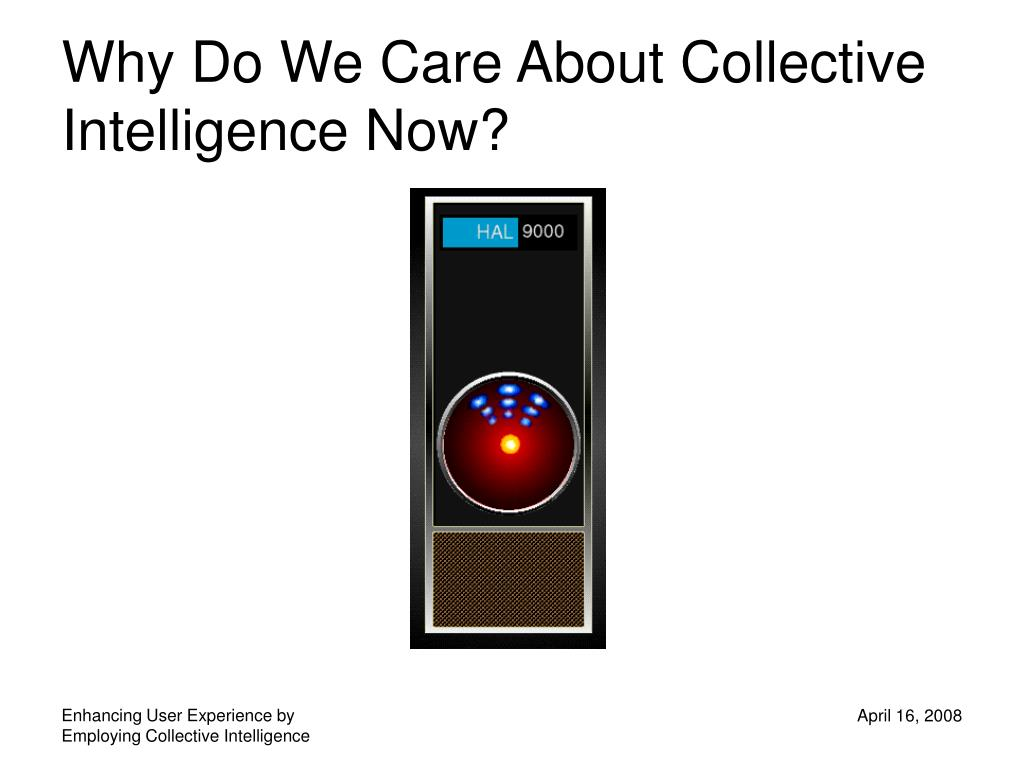 Why Do We Care About Collective Intelligence Now?