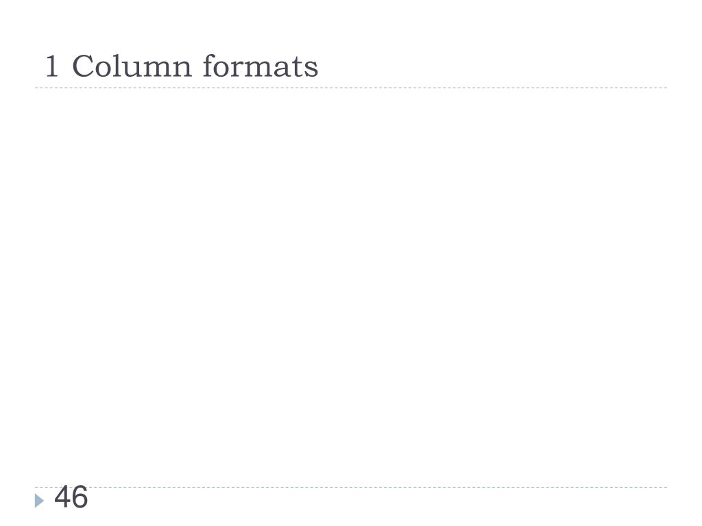 1 Column formats