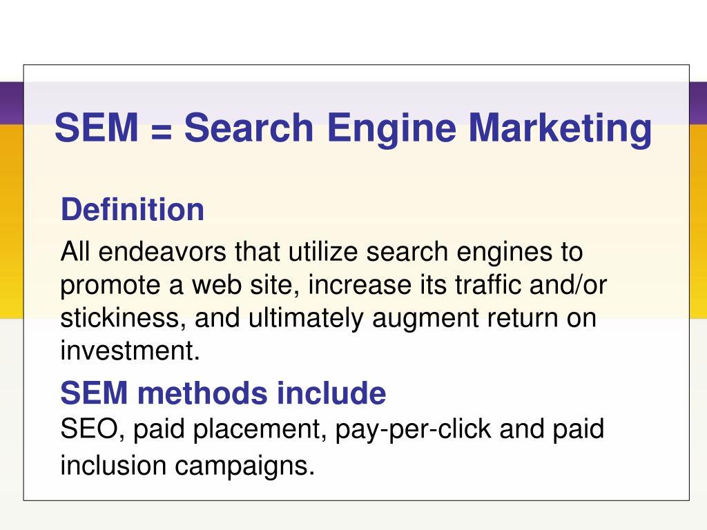 SEM = Search Engine Marketing