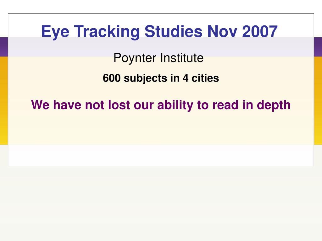 Eye Tracking Studies Nov 2007