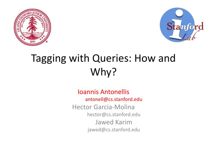 Tagging with queries how and why