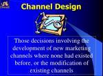channel design