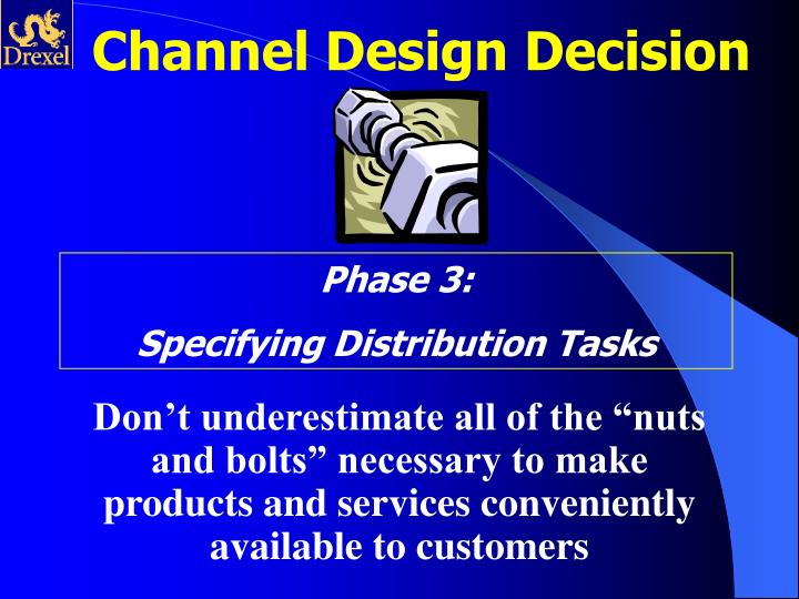 Channel Design Decision