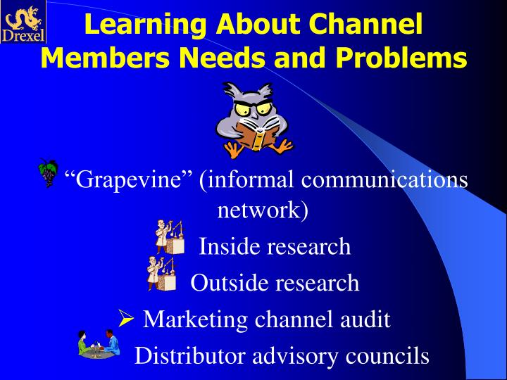 Learning About Channel Members Needs and Problems