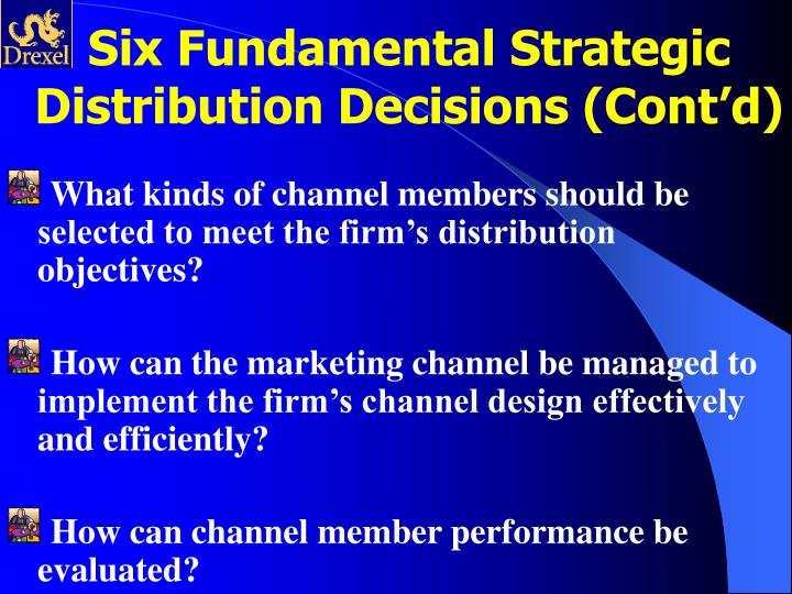 Six Fundamental Strategic Distribution Decisions (Cont'd)