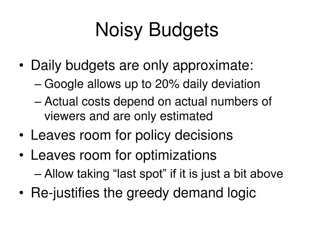 Noisy Budgets