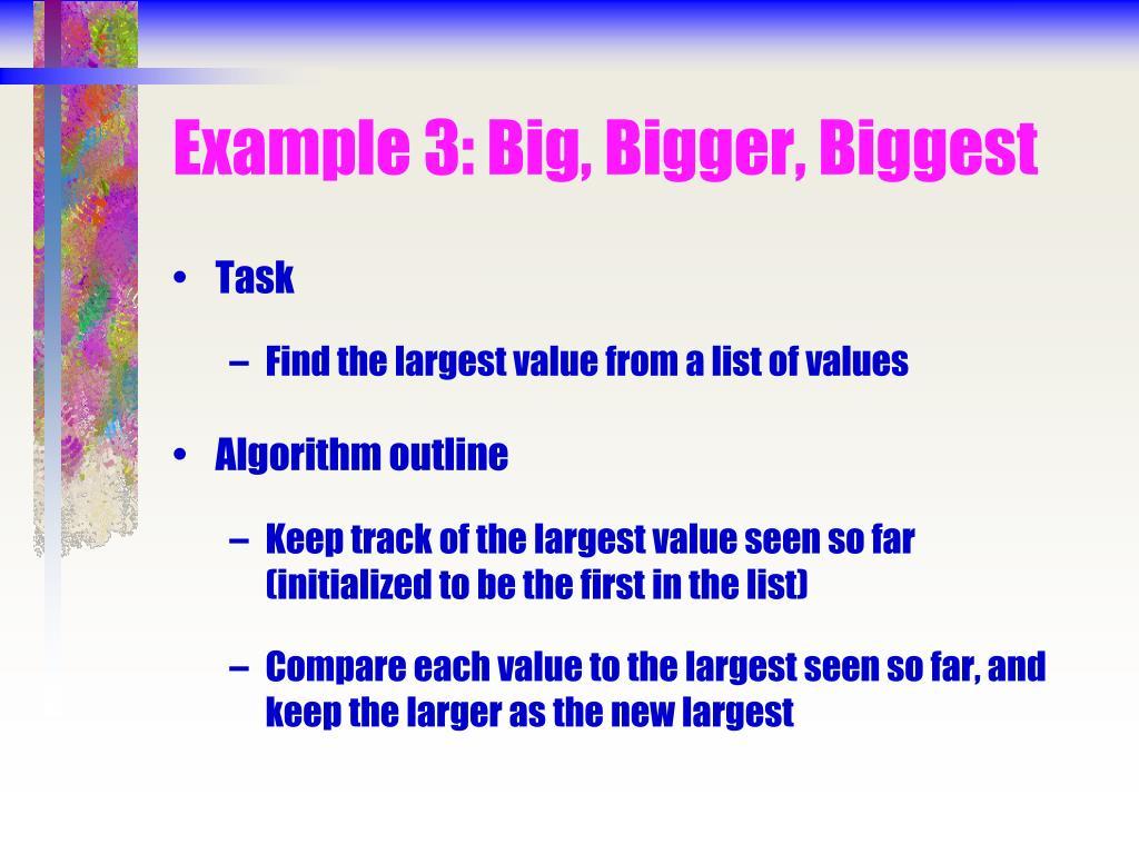 Example 3: Big, Bigger, Biggest
