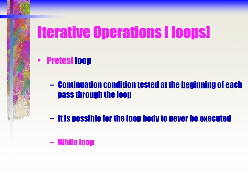 Iterative Operations [ loops]