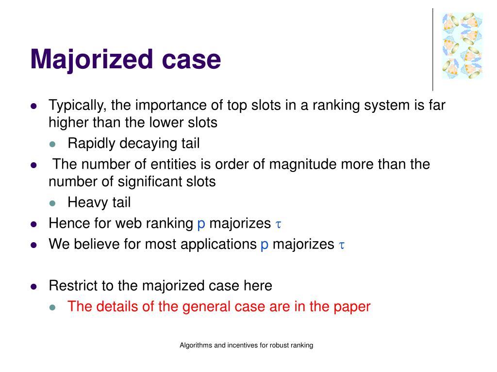 Majorized case