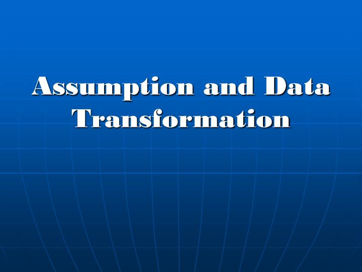 Assumption and data transformation l.jpg