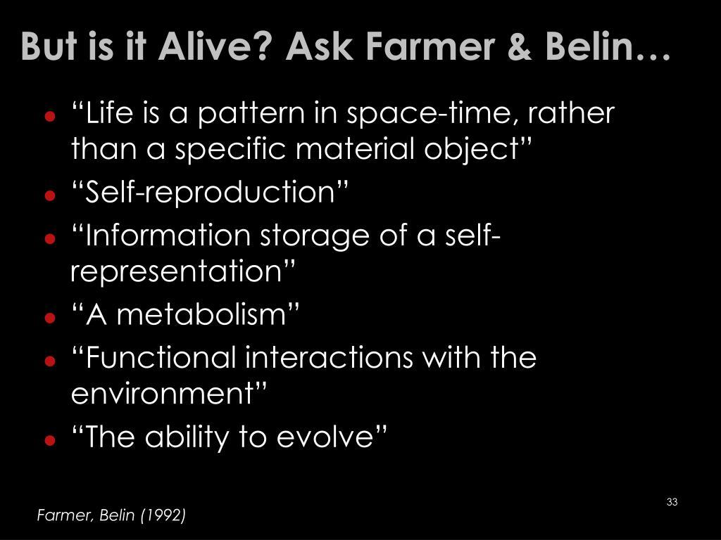 But is it Alive? Ask Farmer & Belin…