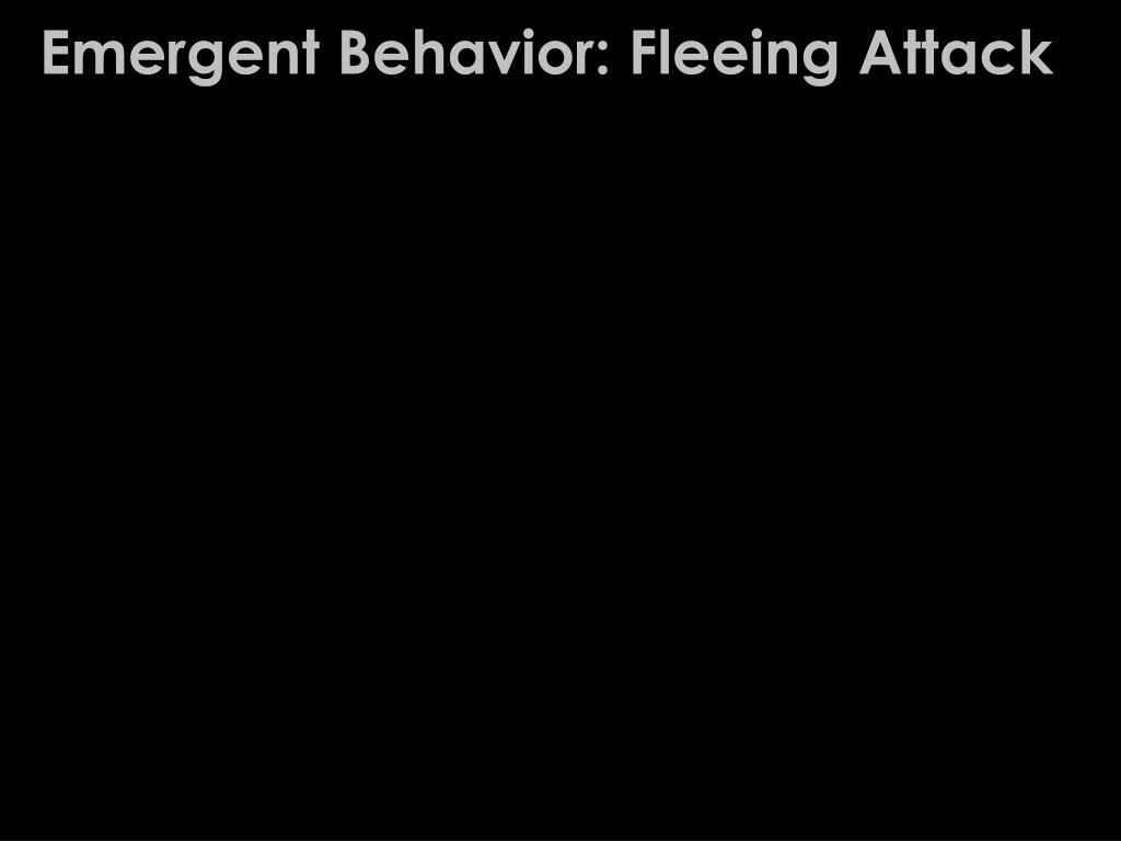 Emergent Behavior: Fleeing Attack