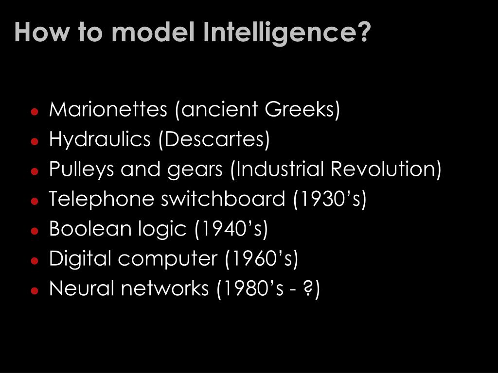 How to model Intelligence?