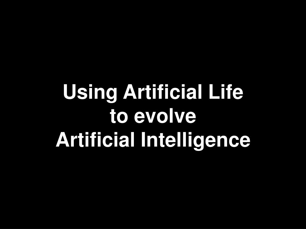 Using Artificial Life