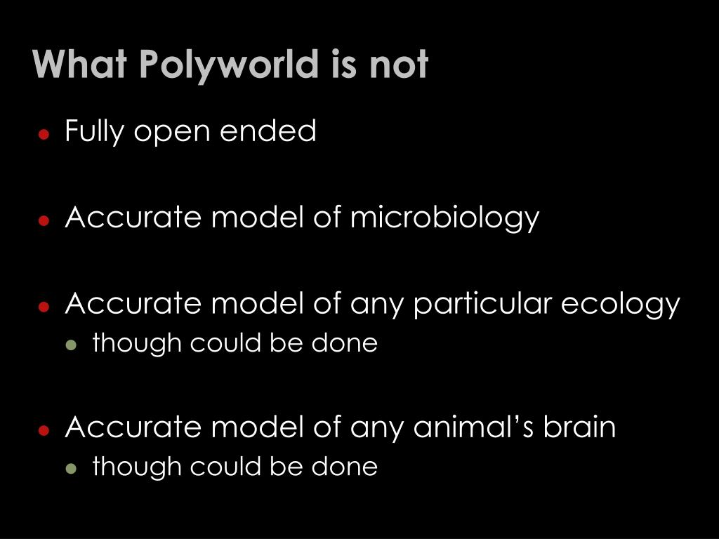 What Polyworld is not