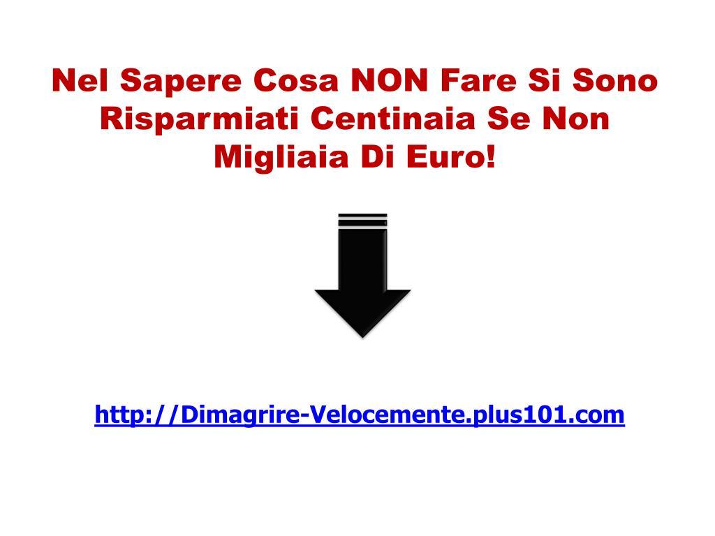 Nel Sapere Cosa NON Fare Si Sono Risparmiati Centinaia Se Non Migliaia Di Euro!