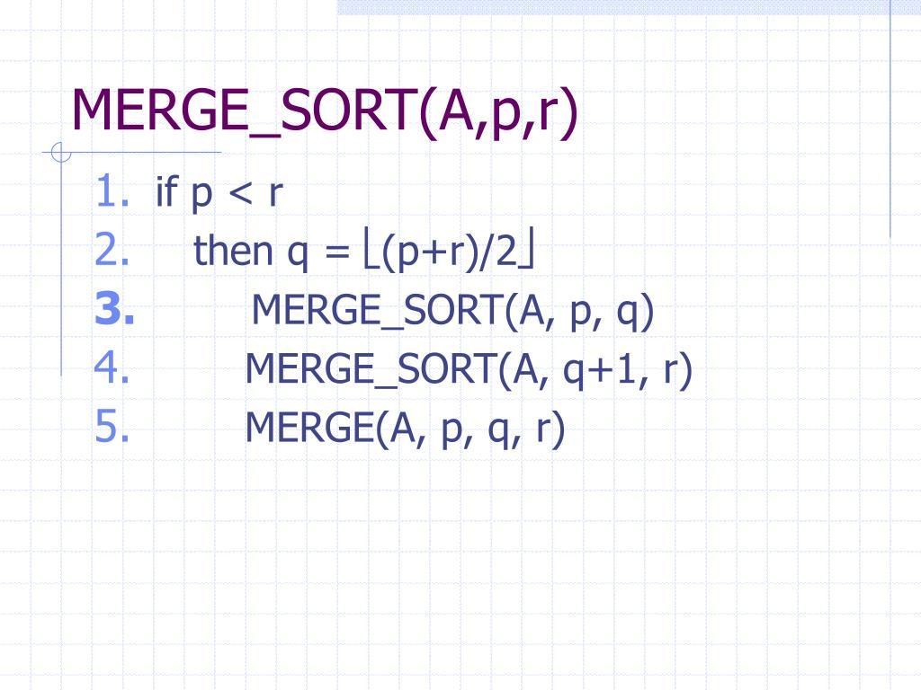 MERGE_SORT(A,p,r)