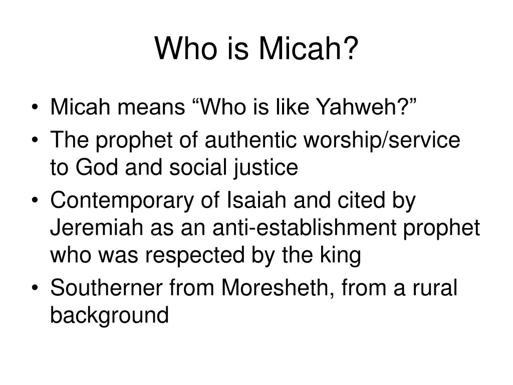 Who is Micah?