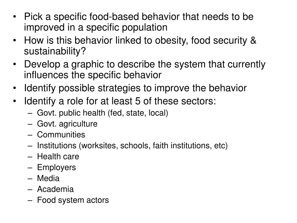 Pick a specific food-based behavior that needs to be improved in a specific population
