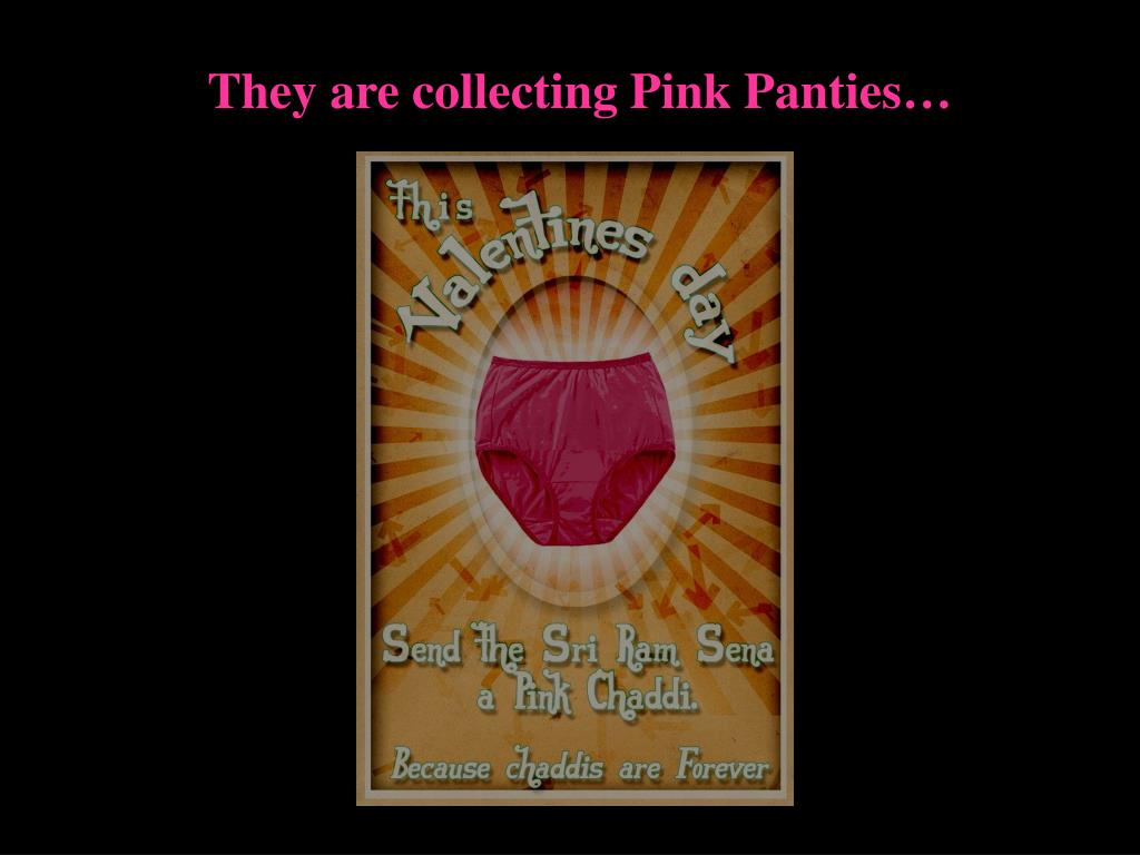 They are collecting Pink Panties…