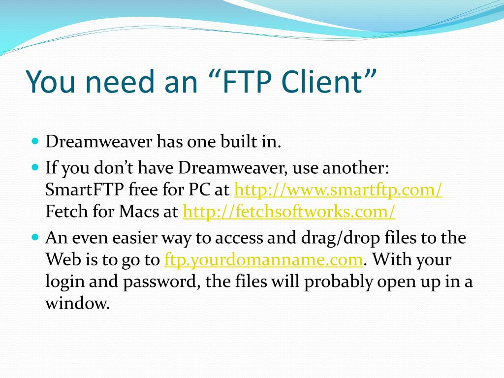 "You need an ""FTP Client"""