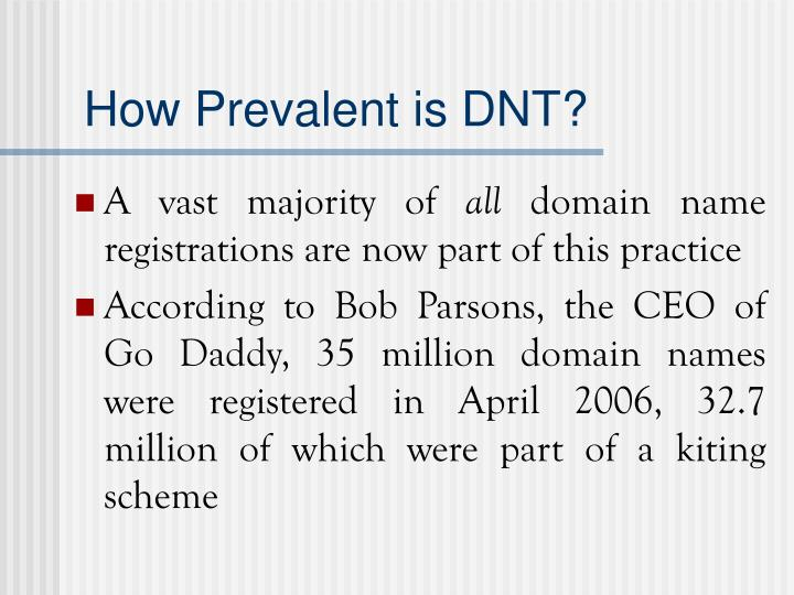 How prevalent is dnt