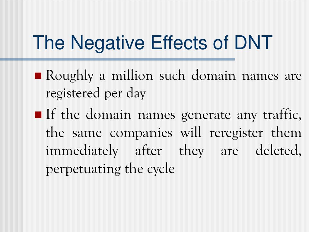 The Negative Effects of DNT