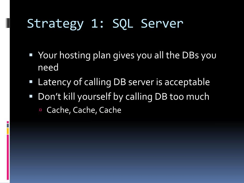 Strategy 1: SQL Server