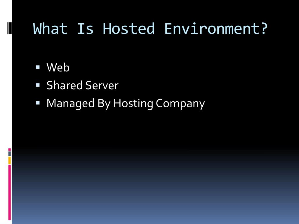What Is Hosted Environment?