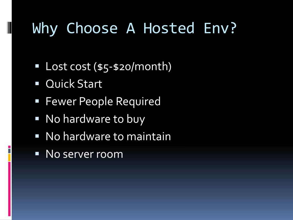 Why Choose A Hosted