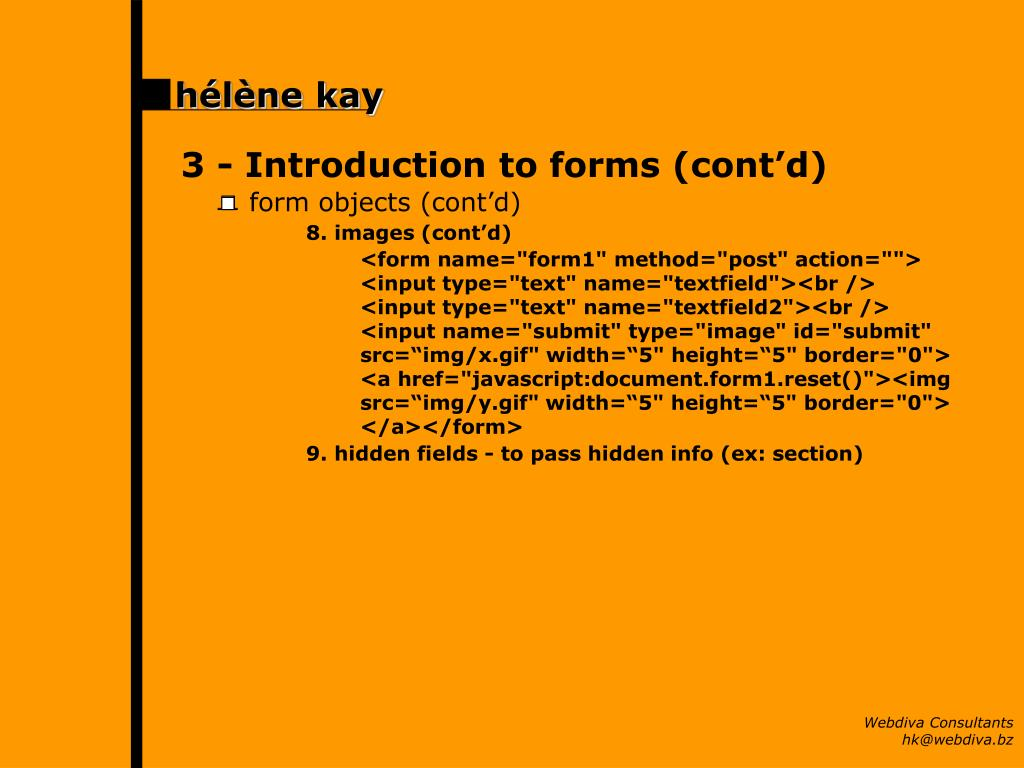 3 -	Introduction to forms (cont'd)