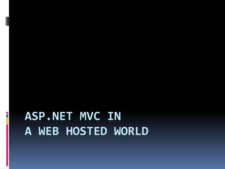 Asp net mvc in a web hosted world