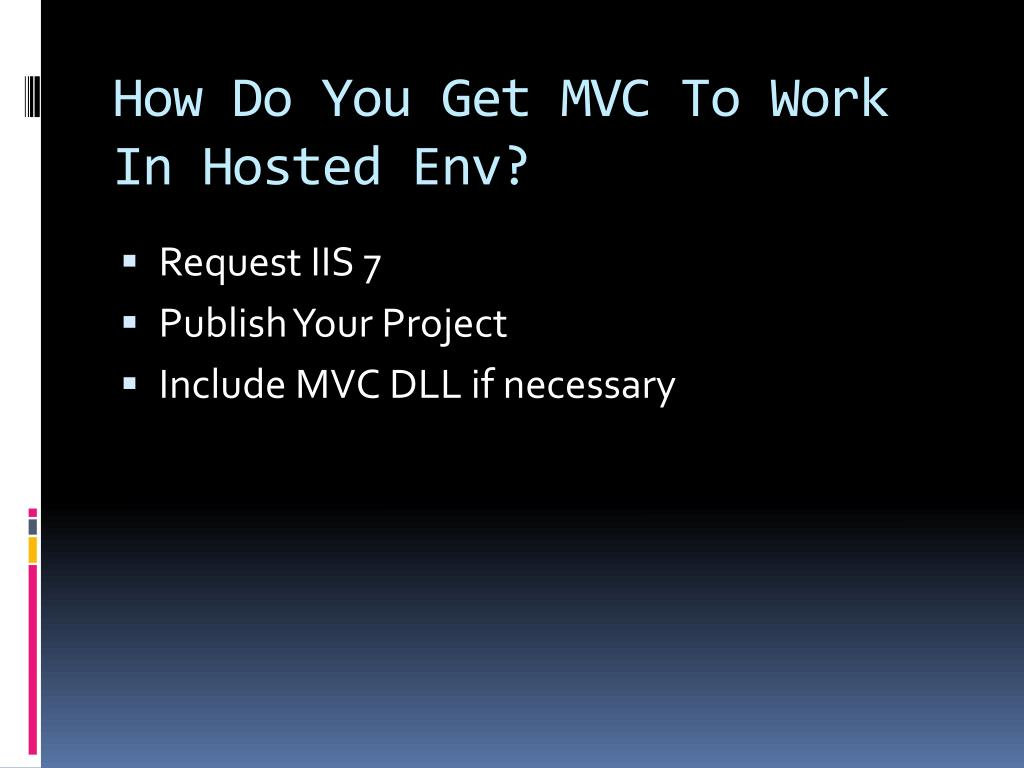 How Do You Get MVC To Work In Hosted